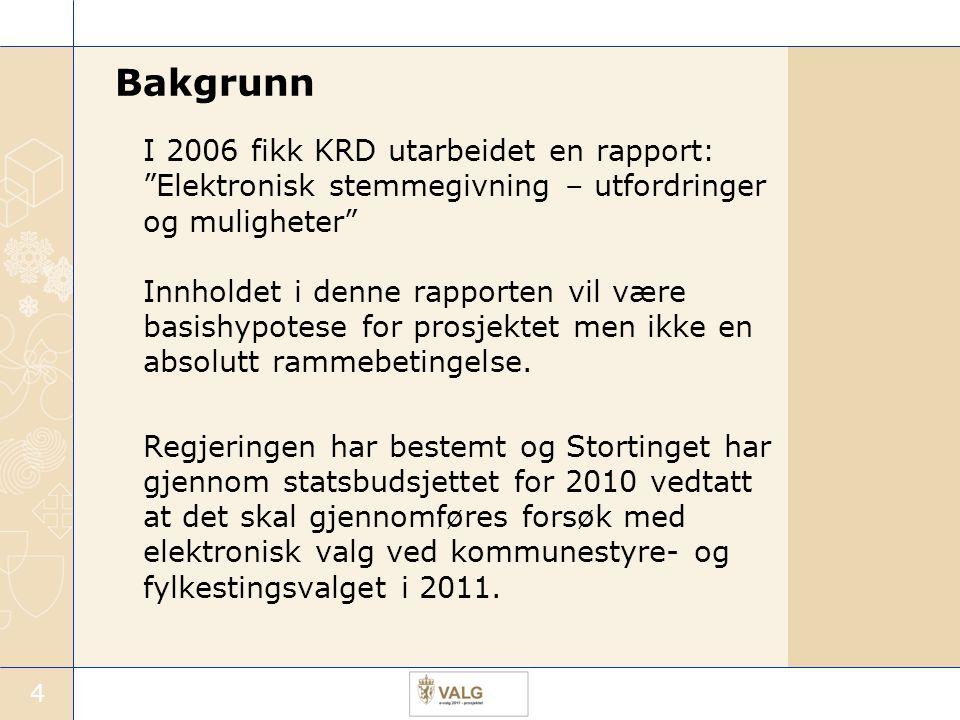 """4 Bakgrunn I 2006 fikk KRD utarbeidet en rapport: """"Elektronisk stemmegivning – utfordringer og muligheter"""" Innholdet i denne rapporten vil være basish"""