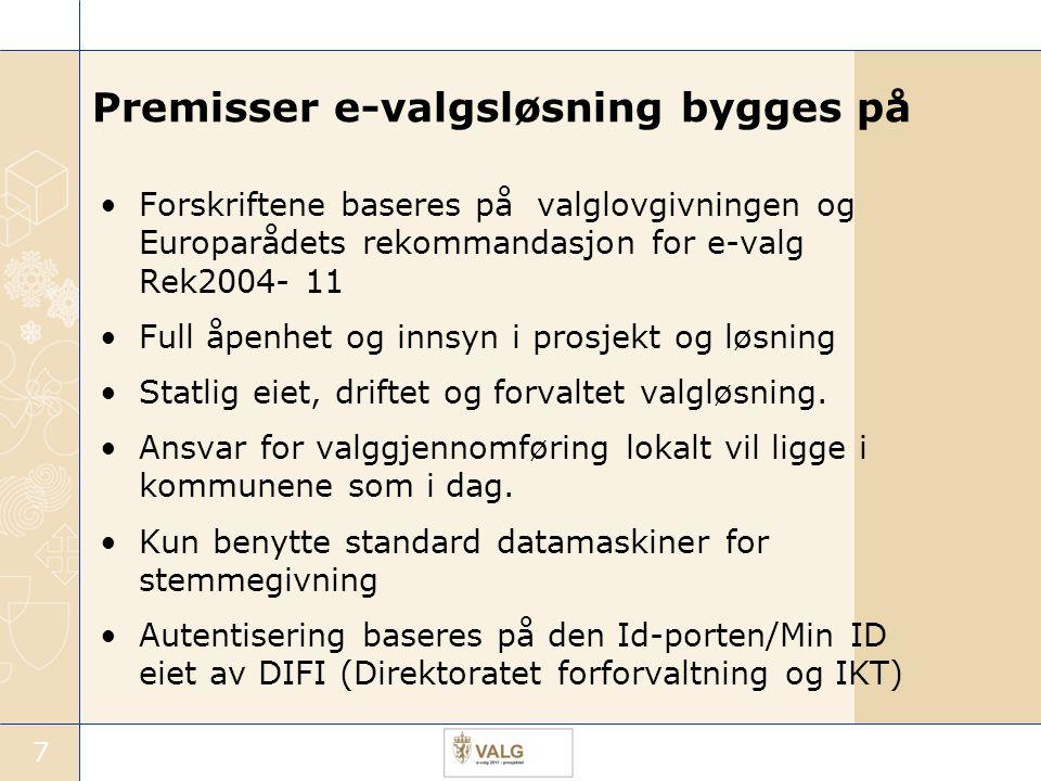 7 Premisser e-valgsløsning bygges på Forskriftene baseres på valglovgivningen og Europarådets rekommandasjon for e-valg Rek2004- 11 Full åpenhet og in
