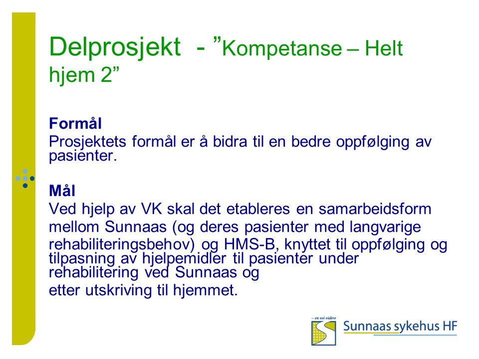 Delprosjekt - Kompetanse – Helt hjem 2 Formål Prosjektets formål er å bidra til en bedre oppfølging av pasienter.