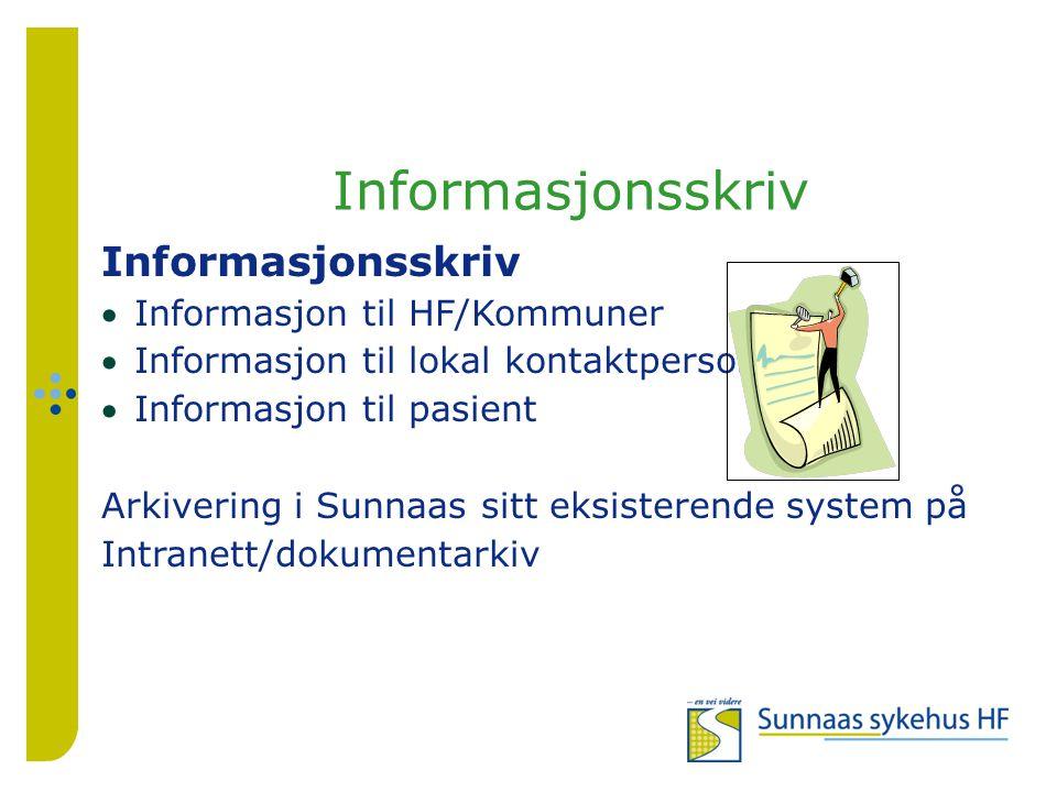 Informasjonsskriv Informasjon til HF/Kommuner Informasjon til lokal kontaktperson Informasjon til pasient Arkivering i Sunnaas sitt eksisterende system på Intranett/dokumentarkiv