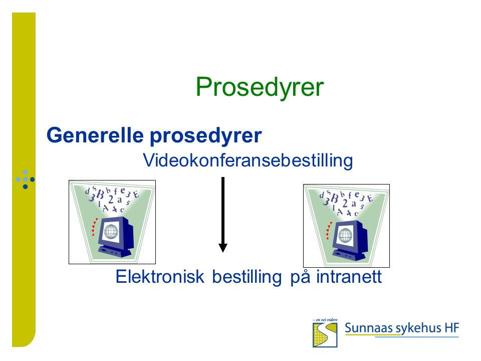 Prosedyrer Generelle prosedyrer Videokonferansebestilling Elektronisk bestilling på intranett