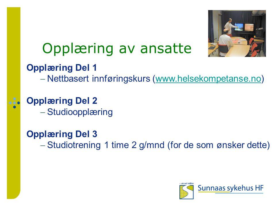 Opplæring av ansatte Opplæring Del 1  Nettbasert innføringskurs (www.helsekompetanse.no)www.helsekompetanse.no Opplæring Del 2  Studioopplæring Opplæring Del 3  Studiotrening 1 time 2 g/mnd (for de som ønsker dette)
