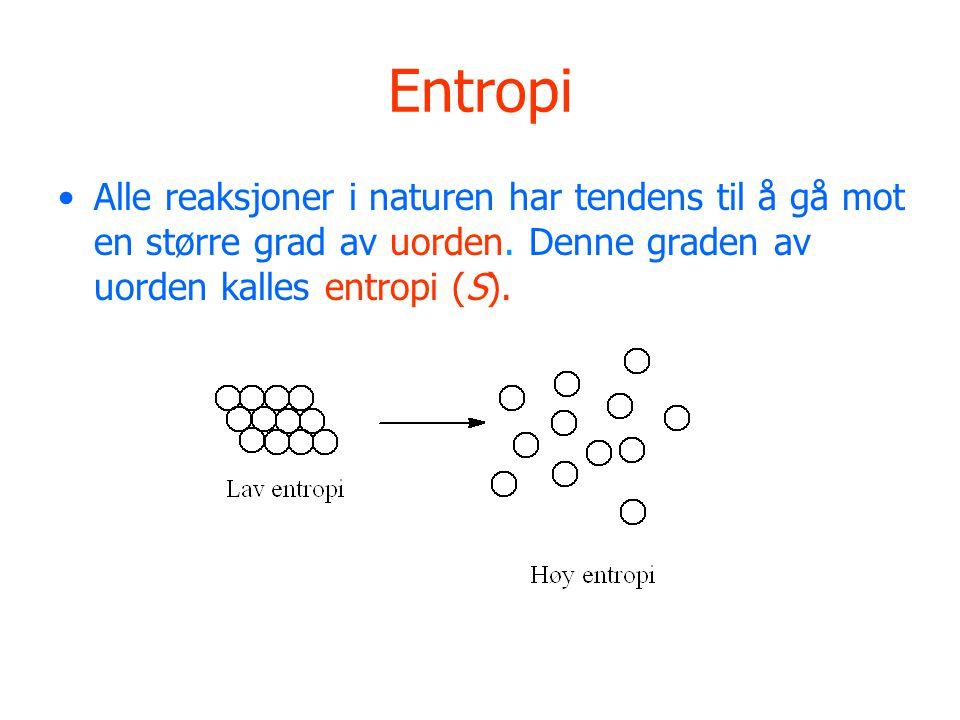 Entropi Alle reaksjoner i naturen har tendens til å gå mot en større grad av uorden. Denne graden av uorden kalles entropi (S).