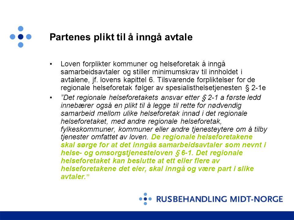 Partenes plikt til å inngå avtale Loven forplikter kommuner og helseforetak å inngå samarbeidsavtaler og stiller minimumskrav til innholdet i avtalene