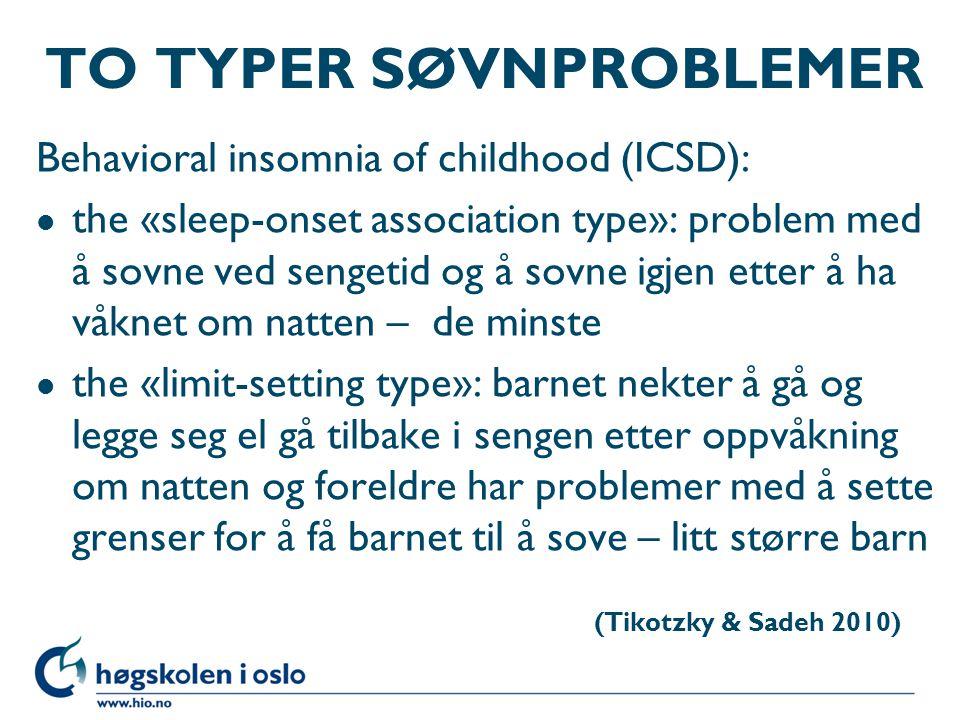 FOREKOMST SØVNPROBLEMER I en svensk studie med 2 581 barn (6-18 mnd.) hadde 41 % innsovningsproblemer og 61 % nattoppvåkninger (Sundelin & Thunstrøm 1999) I en norsk studie med 342 ettåringer hadde 40 % hatt problemer med søvn som hadde vart i to uker eller mer (Misvær 2001) Forekomst av søvnproblemer hos 20 – 30 % av alle barn i alderen 1 - 5 år (Montgomery & Dunne 2006, Mindell et al 2006)