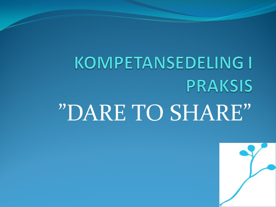 """DARE TO SHARE"""