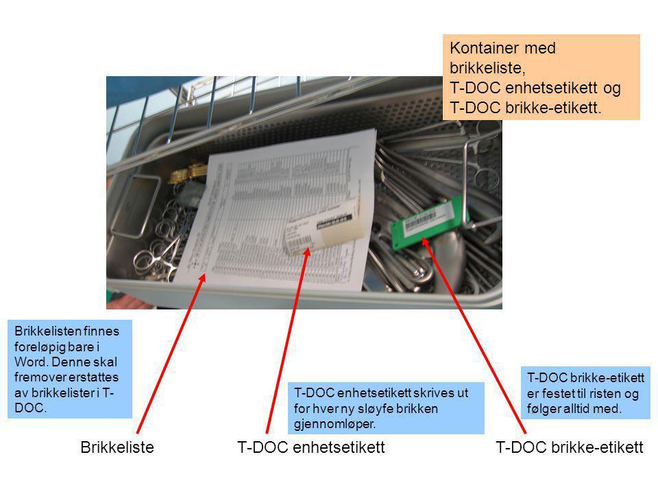 Brikkeliste T-DOC enhetsetikett T-DOC brikke-etikett Kontainer med brikkeliste, T-DOC enhetsetikett og T-DOC brikke-etikett. T-DOC enhetsetikett skriv