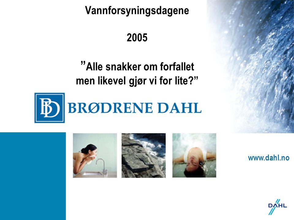 www.dahl.no Behovet for utskiftning/rehabilitering av vann- og avløpsledninger i Norge i % av total lengde ÅrVannAvløp 20030,50,6 20080,60,7 20200,91,0 Virkelig 0,1-0,2ca 0,25 Utskiftnings behovet