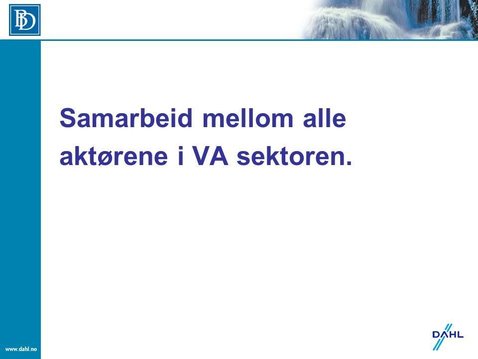 www.dahl.no Samarbeid mellom alle aktørene i VA sektoren.
