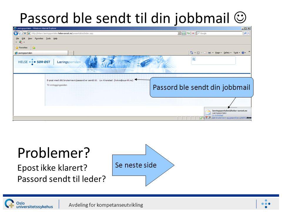 Avdeling for kompetanseutvikling Beskjed: Din e-post ikke er klarert  Endre e- post i Personalportalen