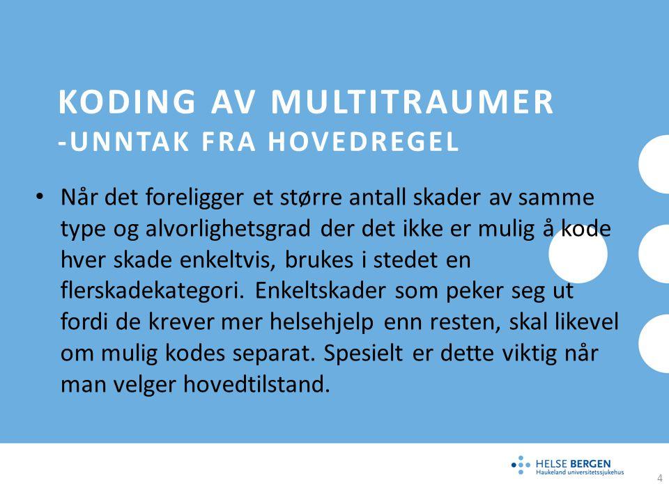 KODING AV MULTITRAUMER - UNNTAK FRA HOVEDREGEL Reglene for valg av hovedtilstand brukes på vanlig måte.