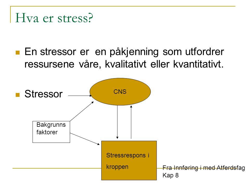 Stress og aktivering Stress skiller seg i prinsippet ikke fra aktivering og kan oppfattes som et alarmsignal Ved vedvarende aktivering vil det kunne føre til patologi, spesielt hos genetisk disponerte personer