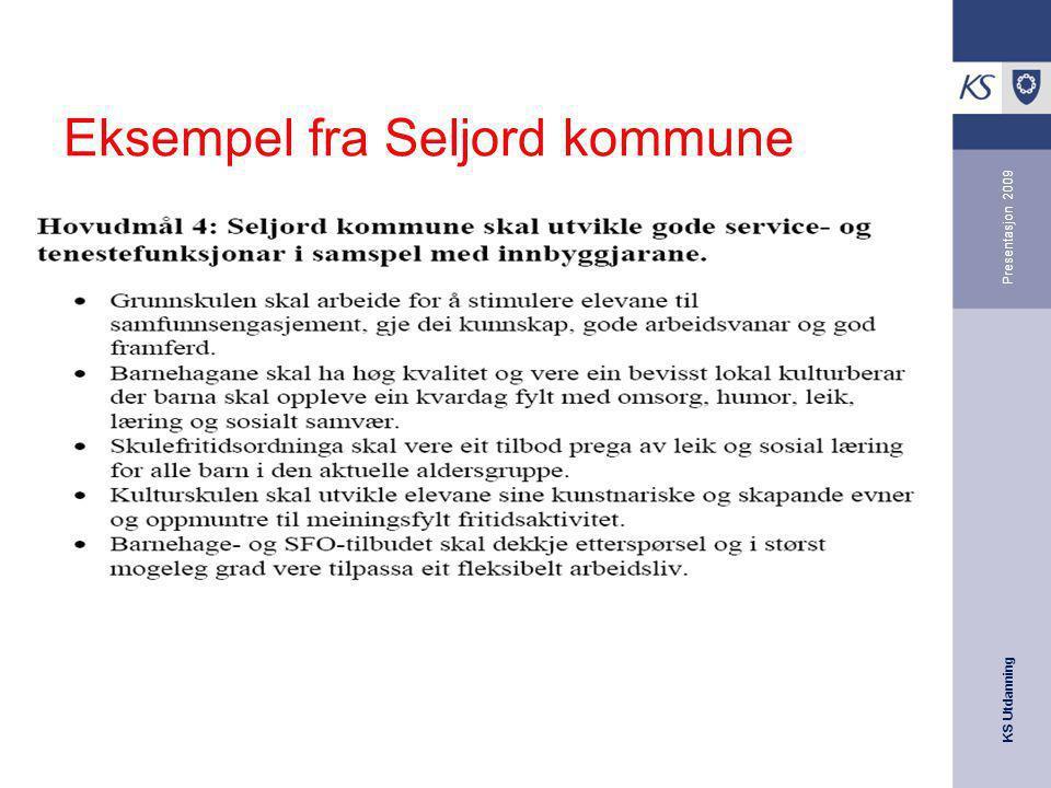 KS Utdanning Presentasjon 2009 Eksempel fra Seljord kommune