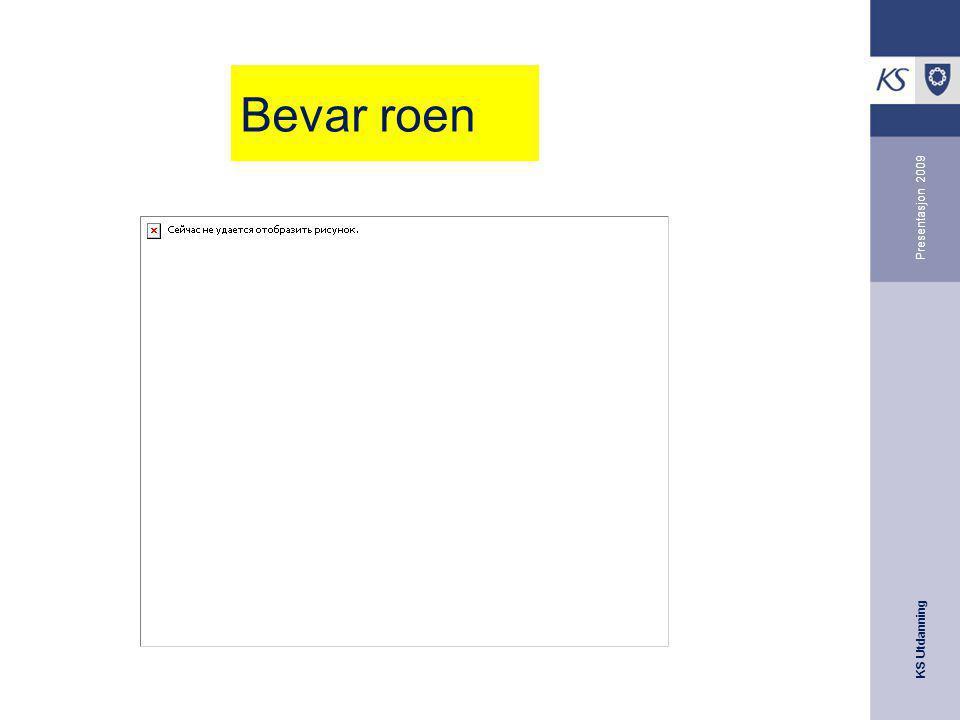 KS Utdanning Presentasjon 2009 Bevar roen