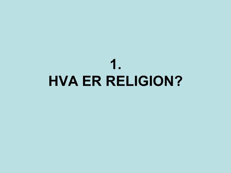 1. HVA ER RELIGION