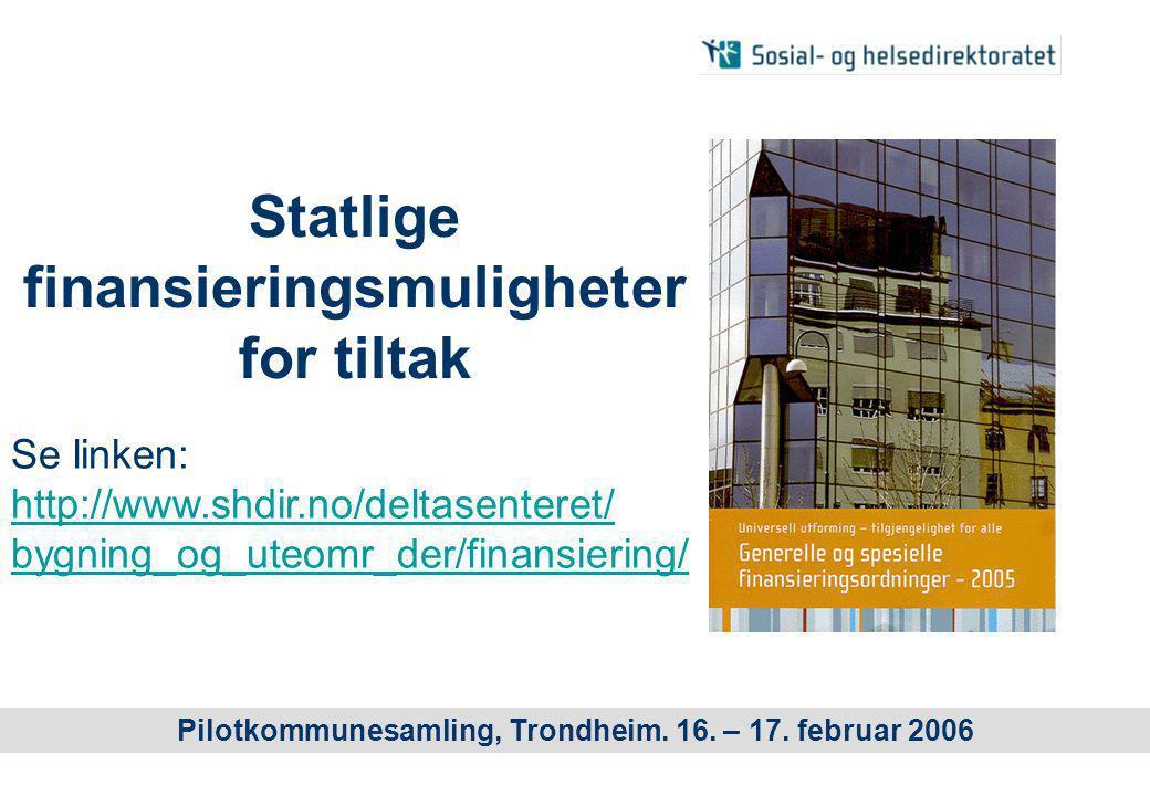 Statlige finansieringsmuligheter for tiltak Pilotkommunesamling, Trondheim.