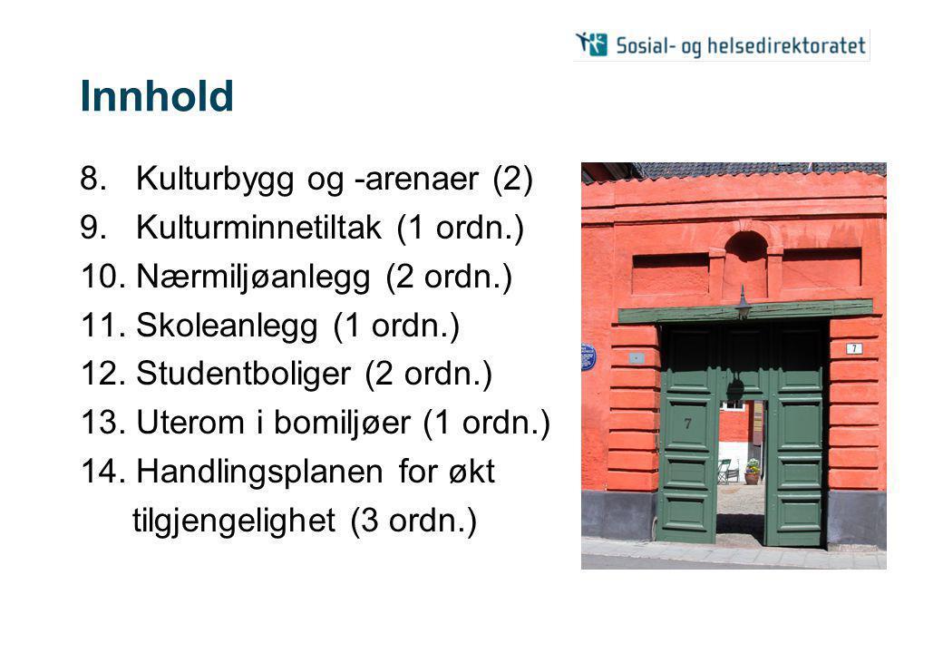 Innhold 8. Kulturbygg og -arenaer (2) 9. Kulturminnetiltak (1 ordn.) 10.