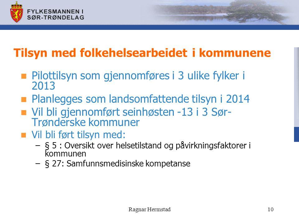 Tilsyn med folkehelsearbeidet i kommunene Pilottilsyn som gjennomføres i 3 ulike fylker i 2013 Planlegges som landsomfattende tilsyn i 2014 Vil bli gj