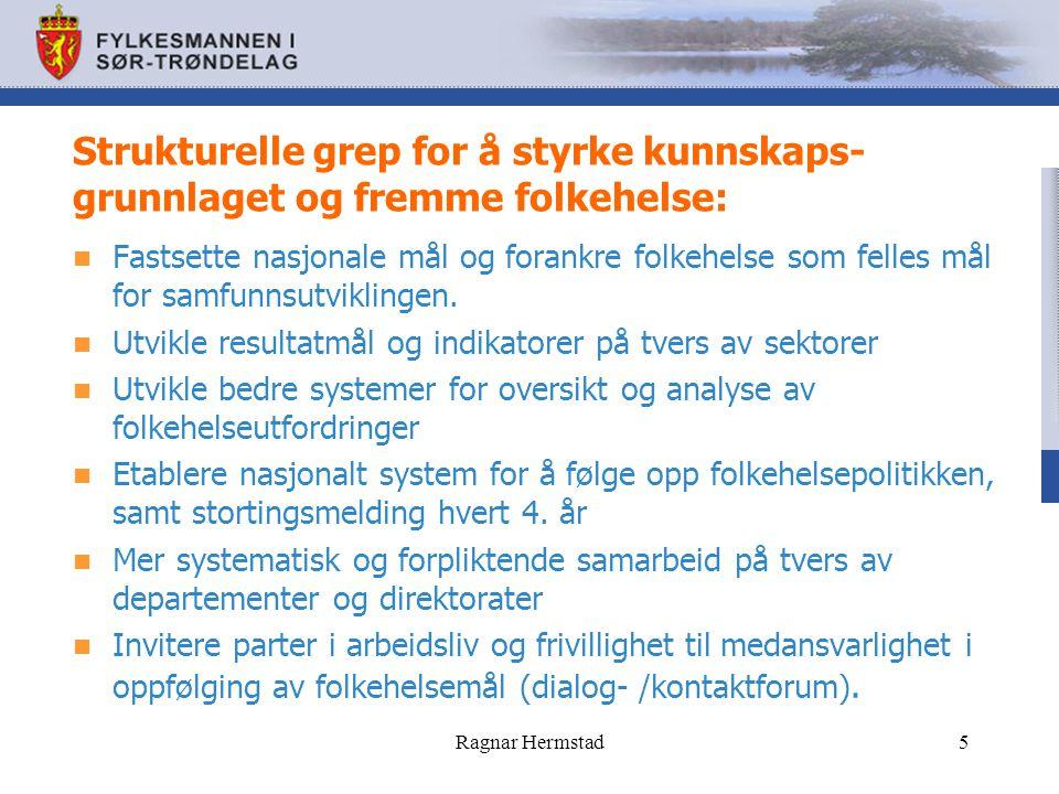 Strukturelle grep for å styrke kunnskaps- grunnlaget og fremme folkehelse (forts.