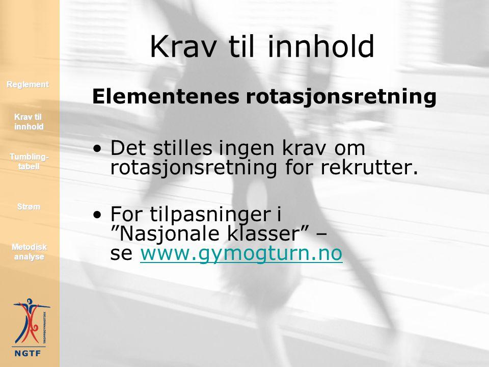 Elementenes rotasjonsretning Definisjon: Forover serie: En gymnast utfører en forover serie hvis det er minimum 3 elementer som går forover. Elementet