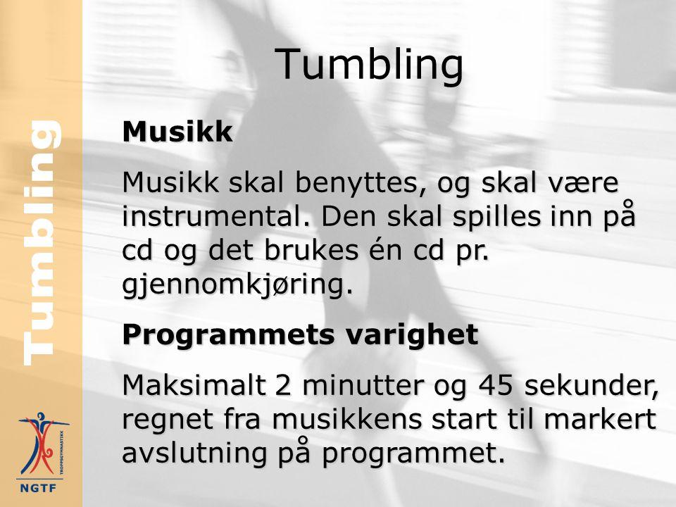 Tumbling Musikk Musikk skal benyttes, og skal være instrumental.