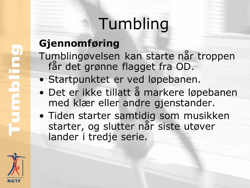Tumbling Gjennomføring Tumblingøvelsen kan starte når troppen får det grønne flagget fra OD.