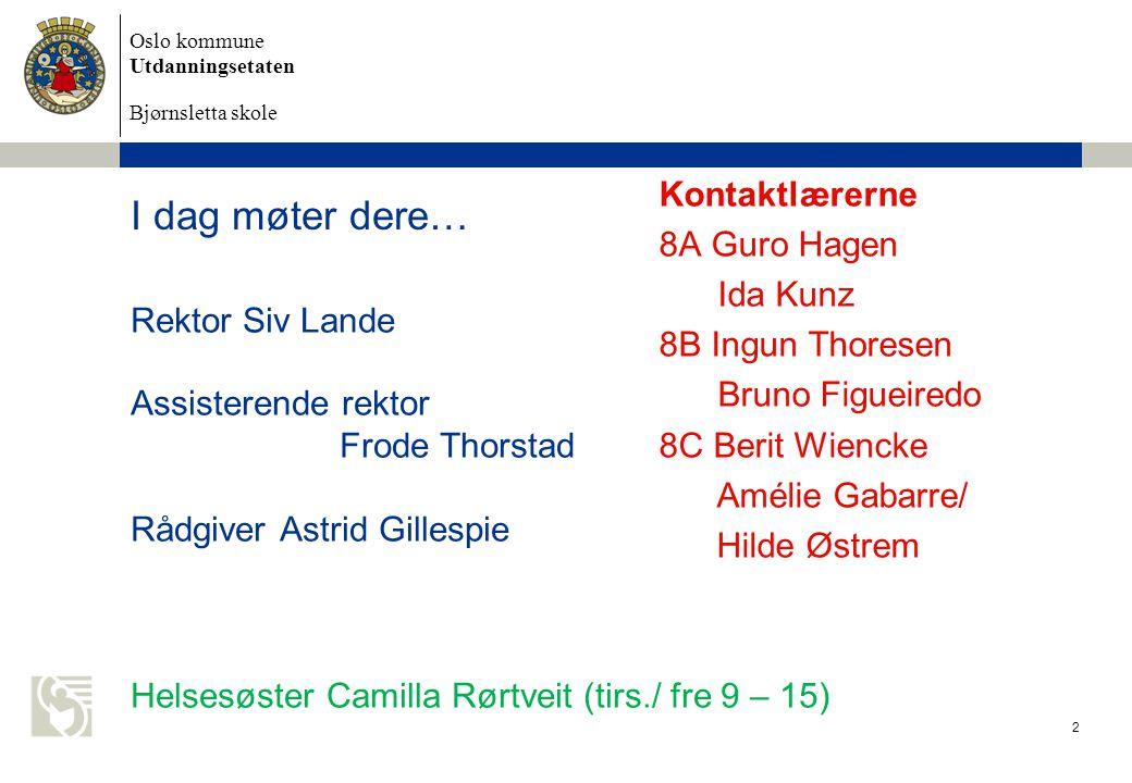 Oslo kommune Utdanningsetaten Bjørnsletta skole 3 Bjørnsletta skole 2013 - 2014 Ca.180 elever 30 ansatte – 20 lærere 8.