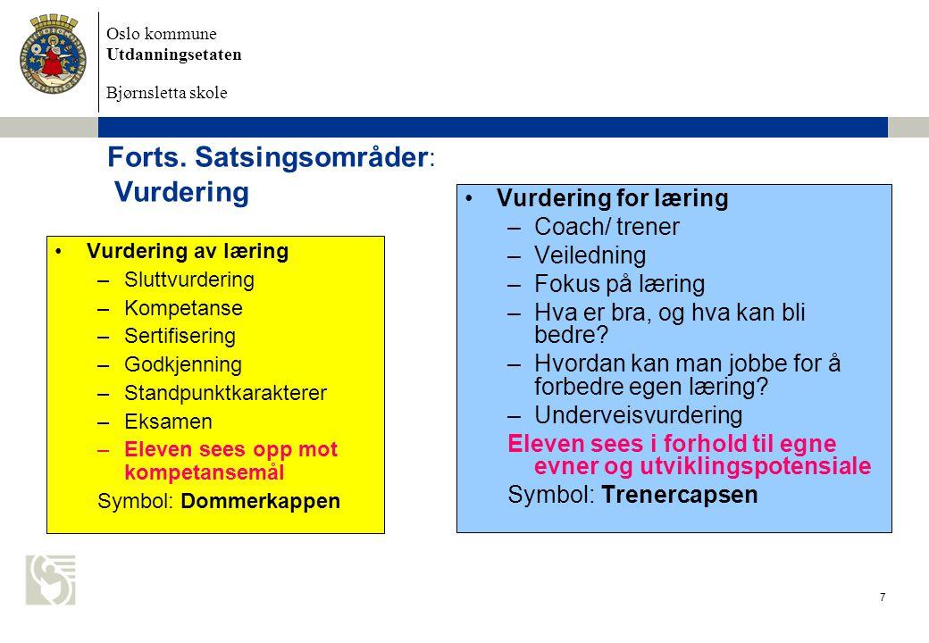 Oslo kommune Utdanningsetaten Bjørnsletta skole 7 Vurdering av læring –Sluttvurdering –Kompetanse –Sertifisering –Godkjenning –Standpunktkarakterer –E
