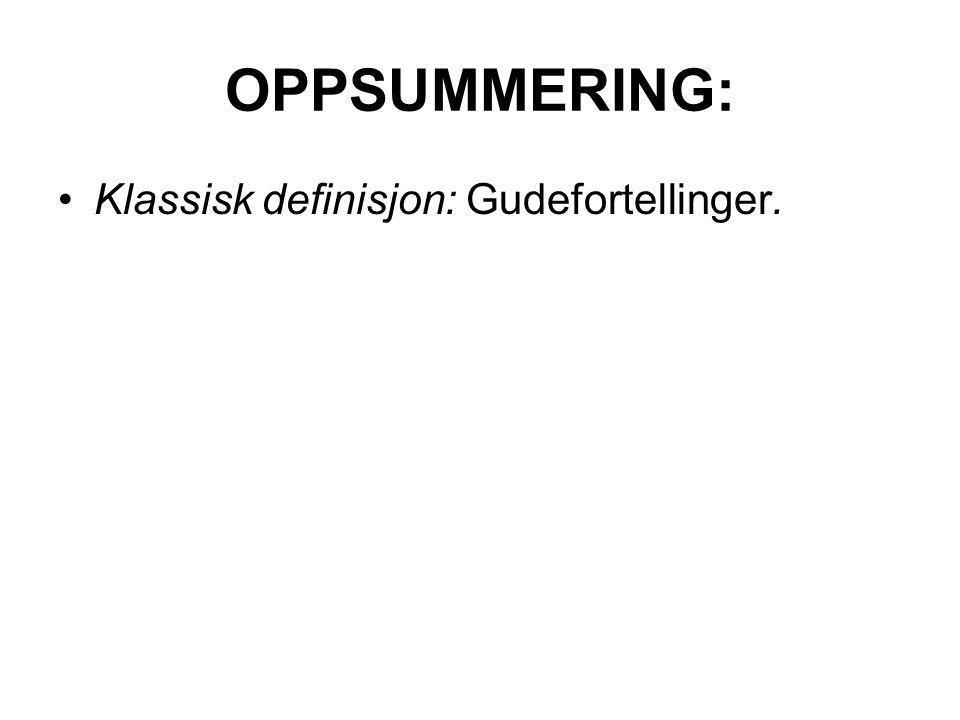 Klassisk definisjon: Gudefortellinger.