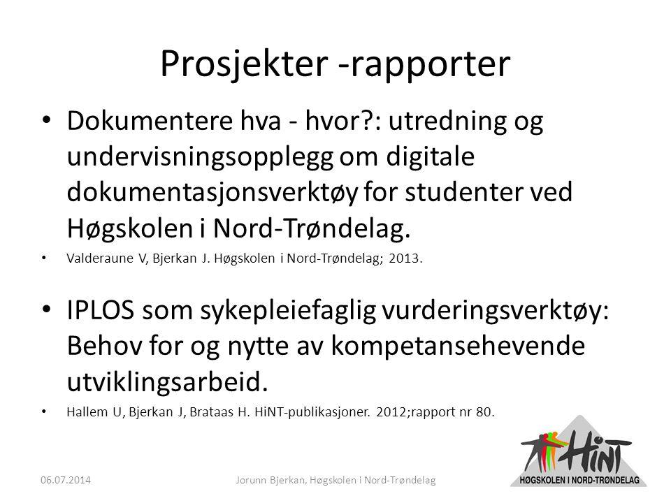Prosjekter -rapporter Dokumentere hva - hvor : utredning og undervisningsopplegg om digitale dokumentasjonsverktøy for studenter ved Høgskolen i Nord-Trøndelag.