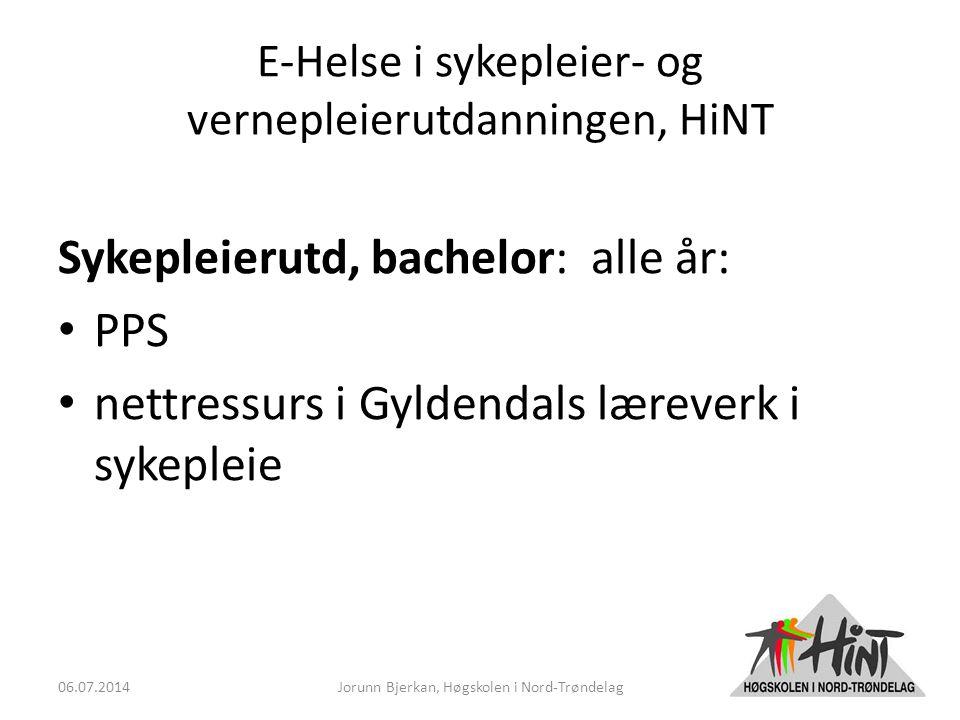 E-Helse i sykepleier- og vernepleierutdanningen, HiNT Sykepleierutd, bachelor: alle år: PPS nettressurs i Gyldendals læreverk i sykepleie 06.07.2014Jorunn Bjerkan, Høgskolen i Nord-Trøndelag