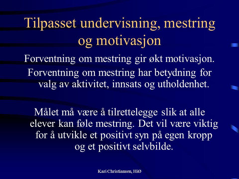 Tilpasset undervisning, mestring og motivasjon Forventning om mestring gir økt motivasjon.