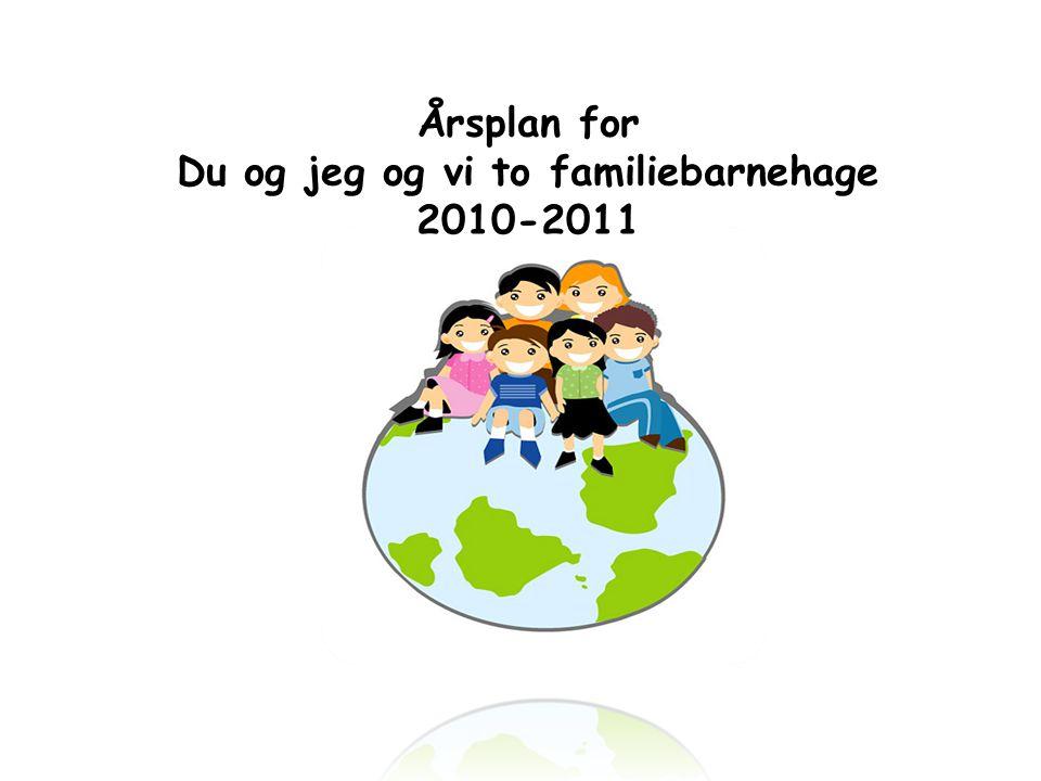 Årsplan for Du og jeg og vi to familiebarnehage 2010-2011