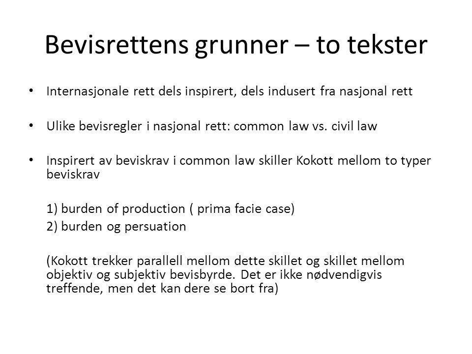 Bevisrettens grunner – to tekster Internasjonale rett dels inspirert, dels indusert fra nasjonal rett Ulike bevisregler i nasjonal rett: common law vs