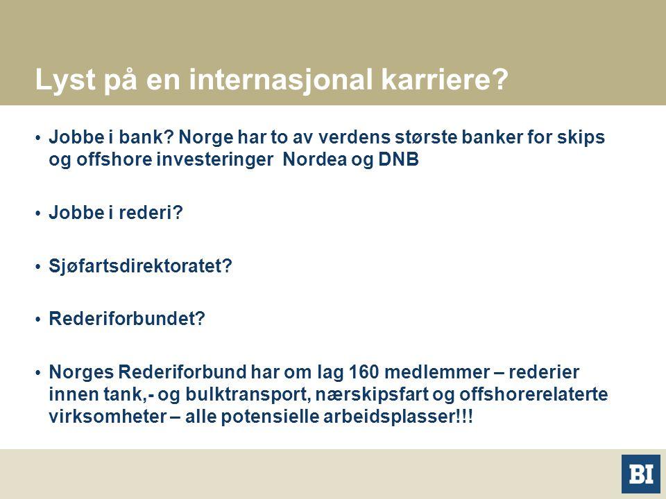Lyst på en internasjonal karriere? Jobbe i bank? Norge har to av verdens største banker for skips og offshore investeringer Nordea og DNB Jobbe i rede