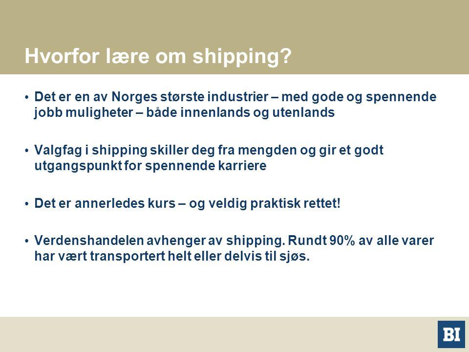 Hvorfor lære om shipping? Det er en av Norges største industrier – med gode og spennende jobb muligheter – både innenlands og utenlands Valgfag i ship