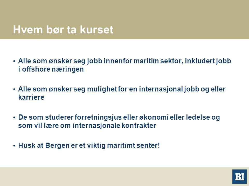 Hvem bør ta kurset Alle som ønsker seg jobb innenfor maritim sektor, inkludert jobb i offshore næringen Alle som ønsker seg mulighet for en internasjo