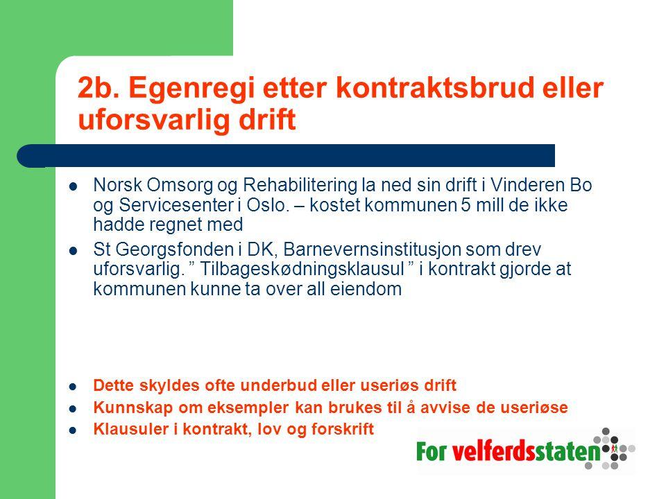 2b. Egenregi etter kontraktsbrud eller uforsvarlig drift Norsk Omsorg og Rehabilitering la ned sin drift i Vinderen Bo og Servicesenter i Oslo. – kost