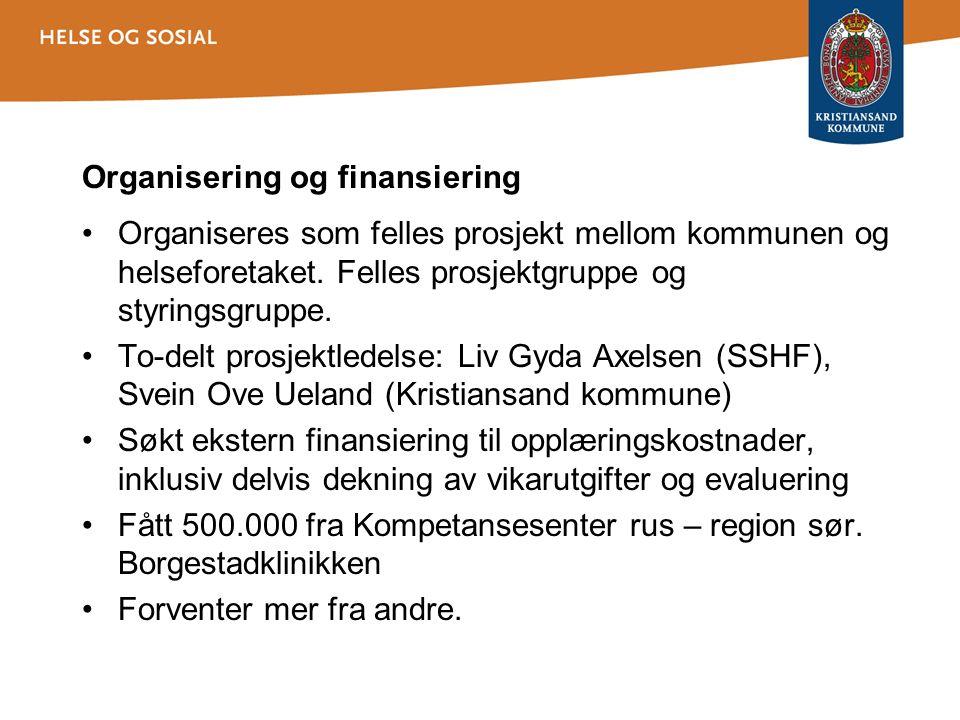 Organisering og finansiering Organiseres som felles prosjekt mellom kommunen og helseforetaket.