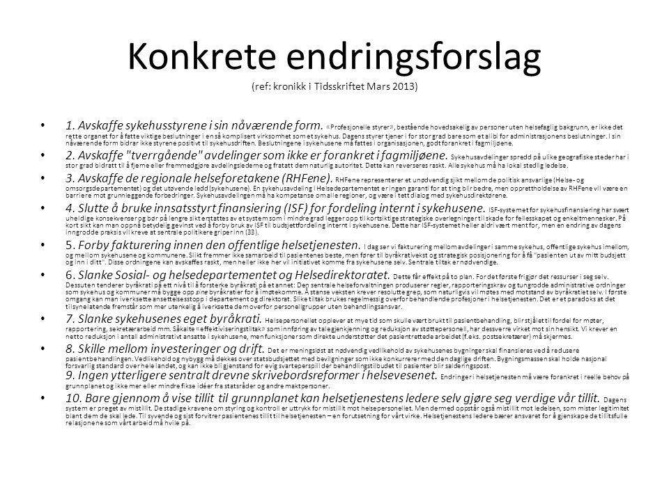 Konkrete endringsforslag (ref: kronikk i Tidsskriftet Mars 2013) 1.