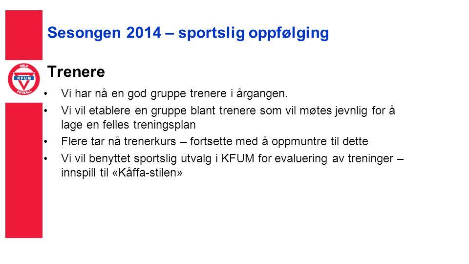 Sesongen 2014 – sportslig oppfølging Trenere Vi har nå en god gruppe trenere i årgangen.
