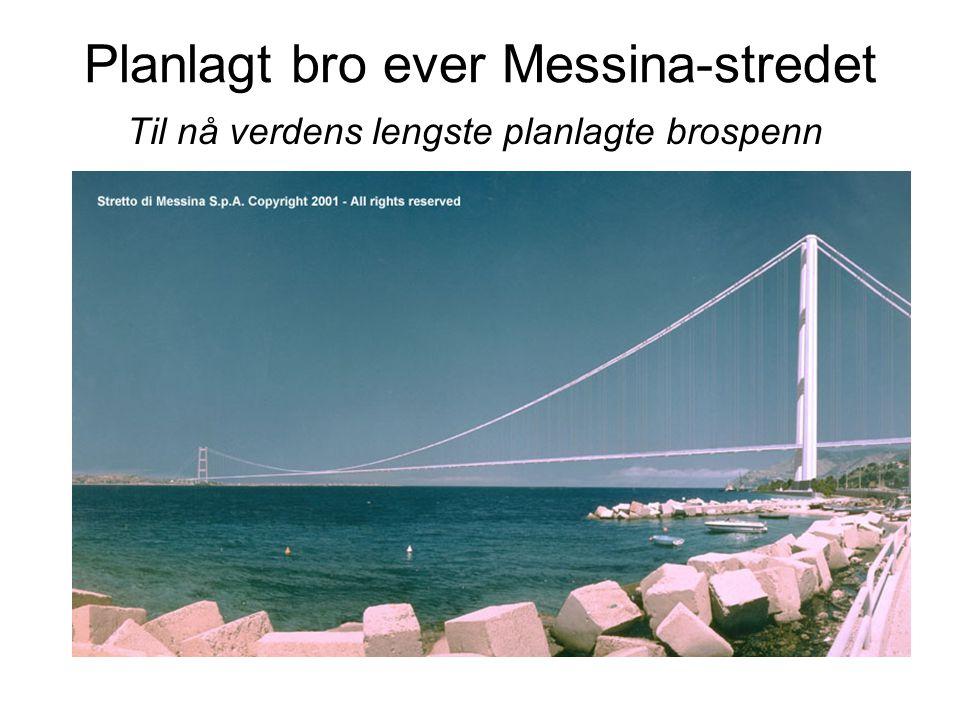 Broen med verdens lengste spenn Akashi Kaikyo-broen i Japan med hovedspenn på 1991m