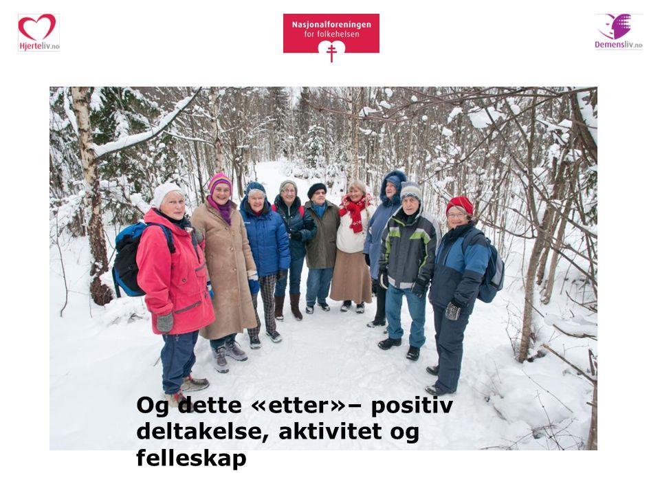 Og dette «etter»– positiv deltakelse, aktivitet og felleskap
