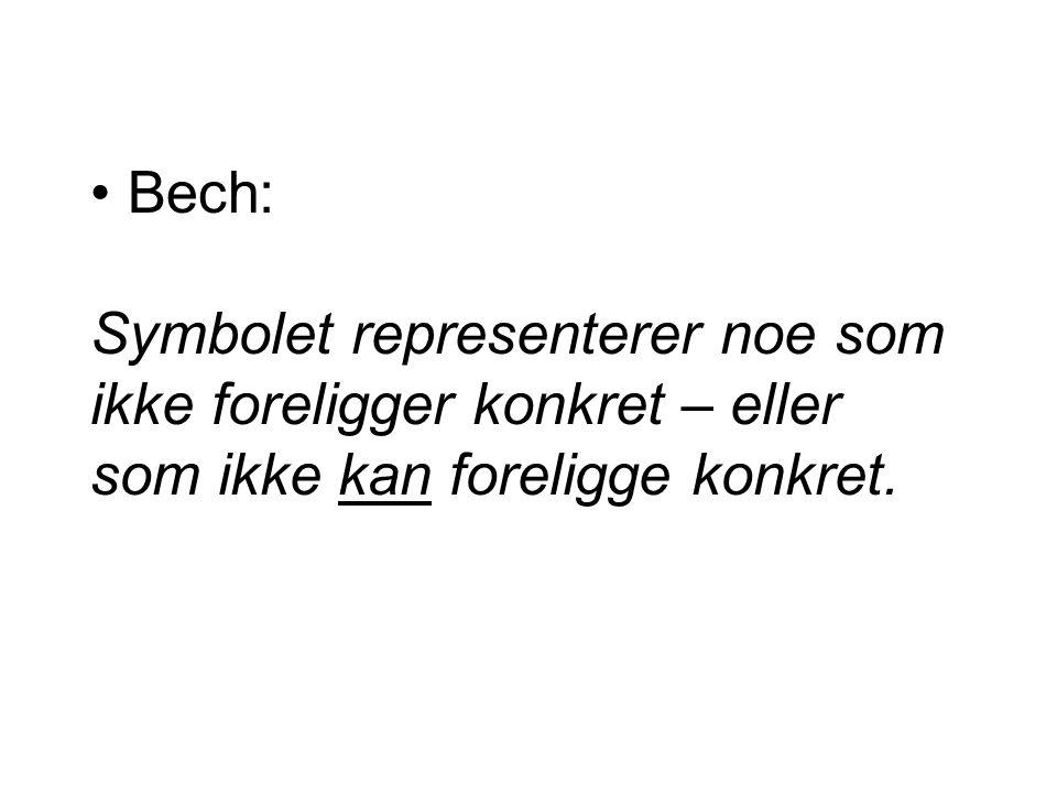 Bech: Symbolet representerer noe som ikke foreligger konkret – eller som ikke kan foreligge konkret.