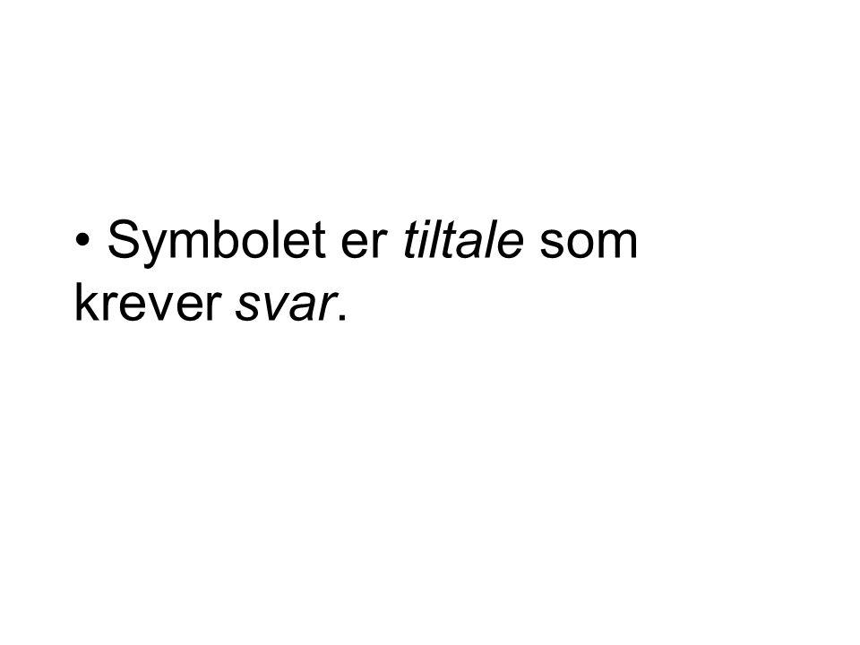 Symbolet er tiltale som krever svar.