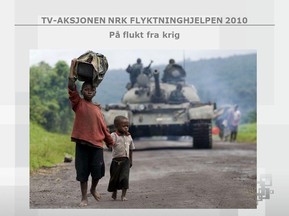 TV-AKSJONEN NRK FLYKTNINGHJELPEN 2010 På flukt fra krig