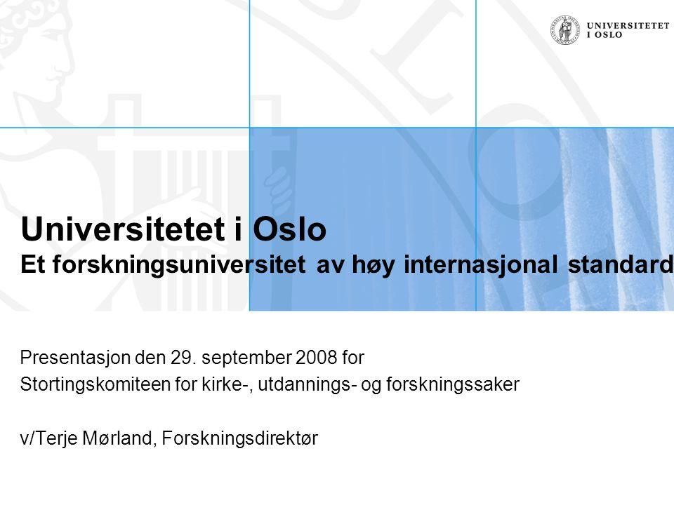 Universitetet i Oslo Et forskningsuniversitet av høy internasjonal standard Presentasjon den 29.