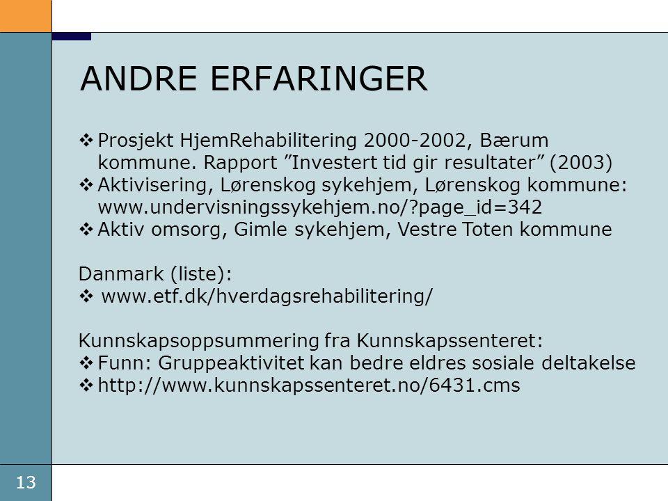 """13  Prosjekt HjemRehabilitering 2000-2002, Bærum kommune. Rapport """"Investert tid gir resultater"""" (2003)  Aktivisering, Lørenskog sykehjem, Lørenskog"""