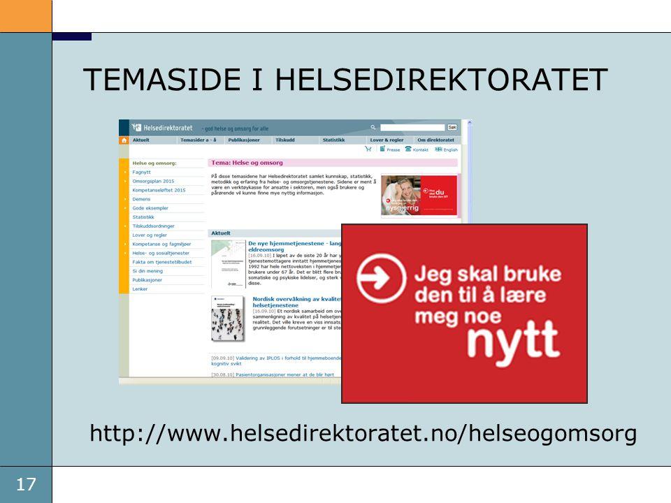 17 TEMASIDE I HELSEDIREKTORATET http://www.helsedirektoratet.no/helseogomsorg