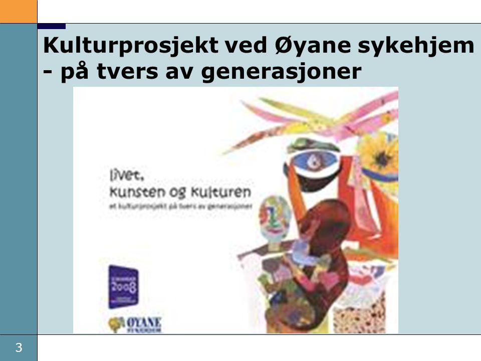 3 Kulturprosjekt ved Øyane sykehjem - på tvers av generasjoner